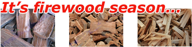 its firewood season