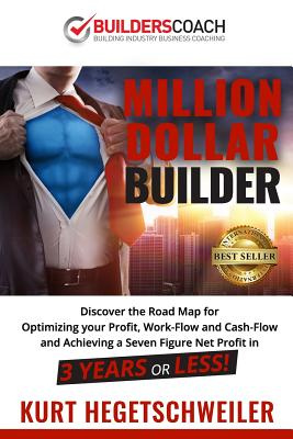 Million Dollar Builder by Kurt Hegetschweiler