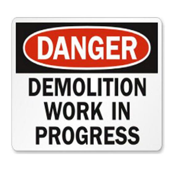 Site Sign Danger Demolition Work In Progress 600x450mm